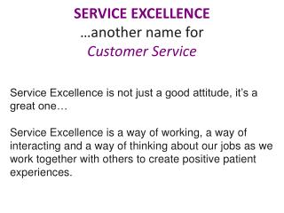 SERVICE EXCELLENCE …another name for  Customer Service