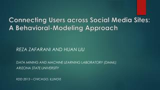 Connecting  Users across Social Media Sites: A Behavioral-Modeling  Approach
