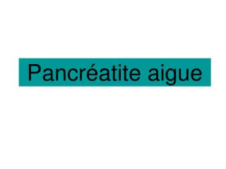 Pancréatite aigue
