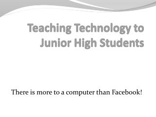 Teaching Technology to Junior High Students