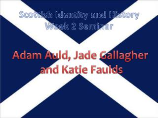 Scottish Identity and History Week 2 Seminar