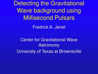 Detecting the Gravitational Wave background using Millisecond Pulsars