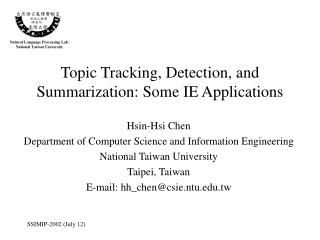 Topic Tracking, Detection, and Summarization: Some IE Applications