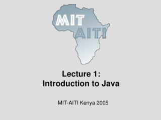 Lecture 1: Introduction to Java