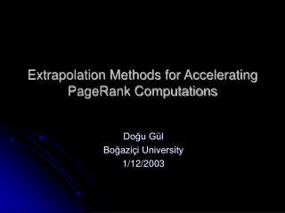 Extrapolation Methods for Accelerating PageRank Computations