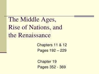 The Middle Ages, Rise of Nations, and the Renaissance