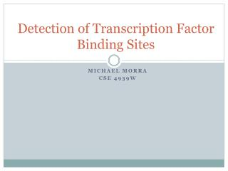 Detection of Transcription Factor Binding Sites