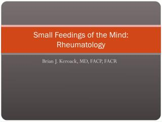 Small Feedings of the Mind: Rheumatology