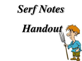 Serf Notes  Handout