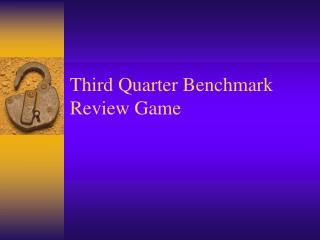 Third Quarter Benchmark  Review Game