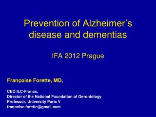 Prevention of Alzheimer's disease and dementias IFA 2012 Prague