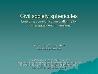 Civil society sphericules Emerging communication platforms for civic engagement in Tanzania