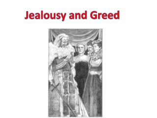 Jealousy and Greed
