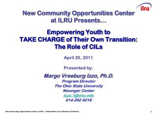 Empowering Youth to  TAKE CHARGE of Their Own Transition: The Role of CILs April 20, 2011