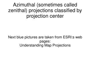 Azimuthal (sometimes called zenithal) projections classified by projection center