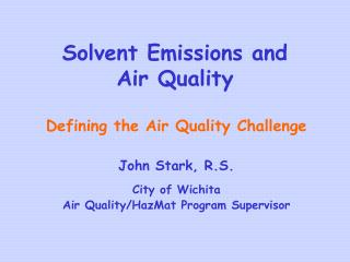 Solvent Emissions and Air Quality