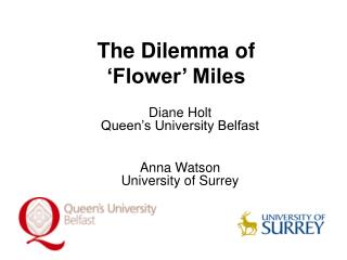 The Dilemma of  'Flower' Miles