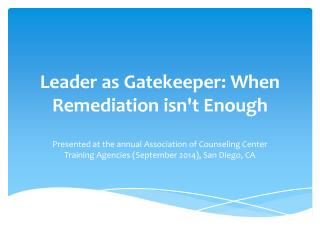 Leader as Gatekeeper: When Remediation isn't Enough