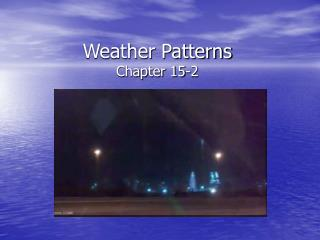 Weather Patterns Chapter 15-2