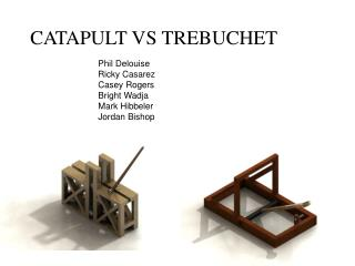 CATAPULT VS TREBUCHET