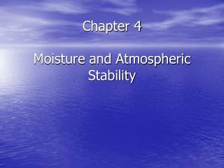 Chapter 4 Moisture and Atmospheric Stability