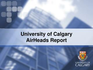 University of Calgary AirHeads Report