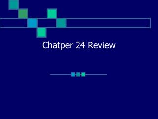 Chatper 24 Review