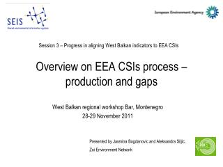 Overview on EEA CSIs process – production and gaps