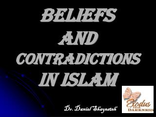 Beliefs  and   Contradictions  in Islam