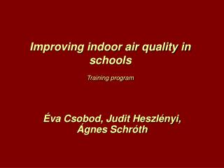Improving indoor air quality in schools T raining program