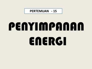 PENYIMPANAN  ENERGI