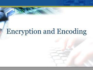 Encryption and Encoding