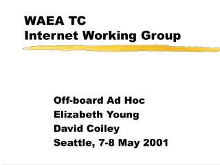 WAEA TC Internet Working Group