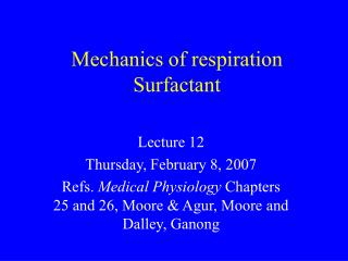 Mechanics of respiration Surfactant