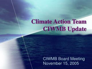 Climate Action Team CIWMB Update