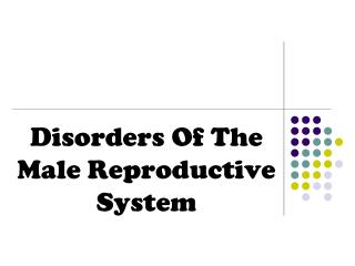 Disorders Of The Male Reproductive System