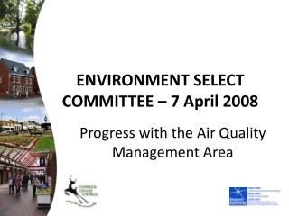 ENVIRONMENT SELECT COMMITTEE – 7 April 2008