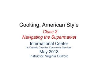 Cooking, American Style Class 2 Navigating the Supermarket