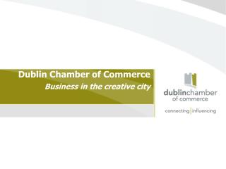 Dublin Chamber of Commerce Business in the creative city