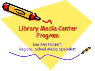 Library Media Center Program