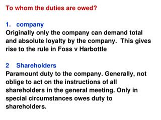 To whom the duties are owed? company Originally only the company can demand total