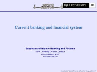 Essentials of Islamic Banking and Finance IQRA University Gulshan Campus IRSHAD AHMAD AIJAZ