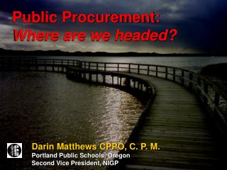Public Procurement: Where are we headed?