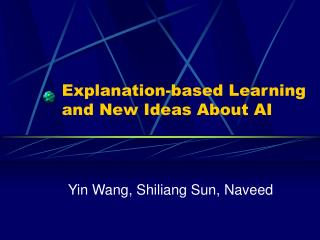 Explanation-based Learning and New Ideas About AI