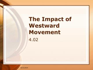 The Impact of Westward Movement