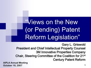 """Views on the New  (or Pending) Patent Reform Legislation"""