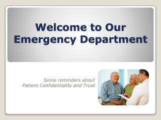 Welcome to Our Emergency Department