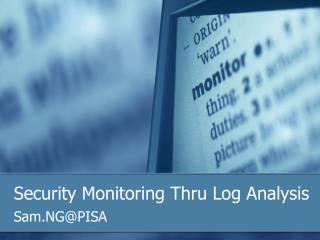Security Monitoring Thru Log Analysis