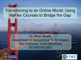 Transitioning to an Online World: Using HyFlex Courses to Bridge the Gap