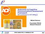 Autonomic  Cognitive Communications Assessment Framework  E3 contribution to ACF AWG